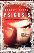 """""""Psicosis"""" de Robert Bloch"""