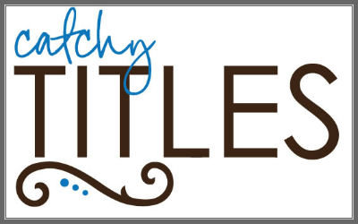 Tips to Write A catchy title for SEO of a Blog-400x250