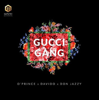 Mavin Records Artiste – D'Prince  Opens his 2018 account with a brand  new single titled – Gucci Gang as  he features Label Boss  – Don Jazzy And  30BG/DMW  Leader – Davido.
