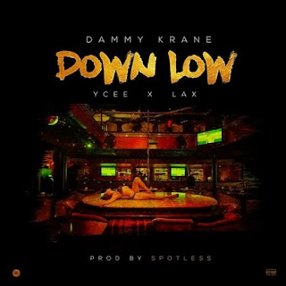 Dammy Krane - Down Low Ft. Ycee & L.A.X mp3 download