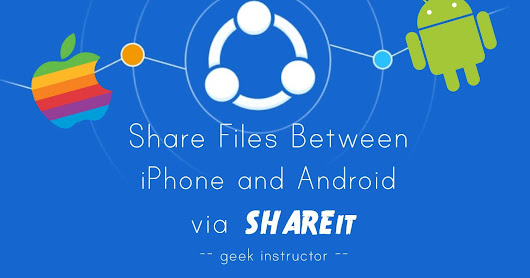 How to Share Files Between iPhone & Android Via SHAREit