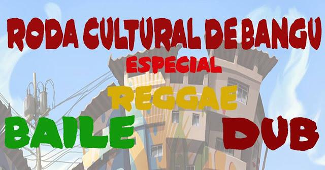 Roda Cultural de Bangu: especial Baile Reggae Dub