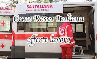adessolavoro.blogspot.com - Croce Rossa Italiana offerte lavoro