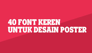 40 Font Keren dan Unik Untuk Desain Poster