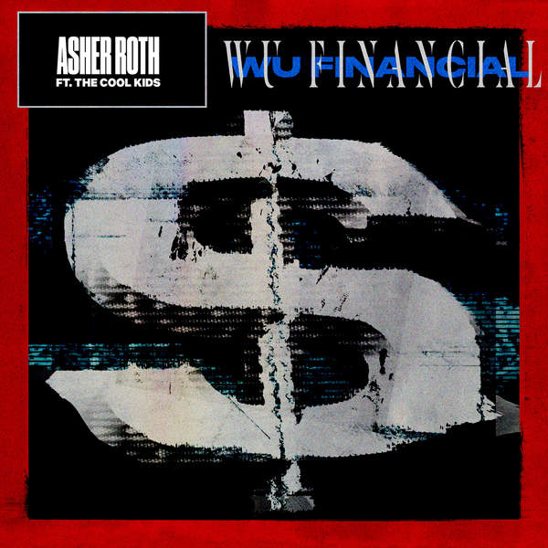 Asher Roth - Wu Financial (feat. The Cool Kids) - Single Cover