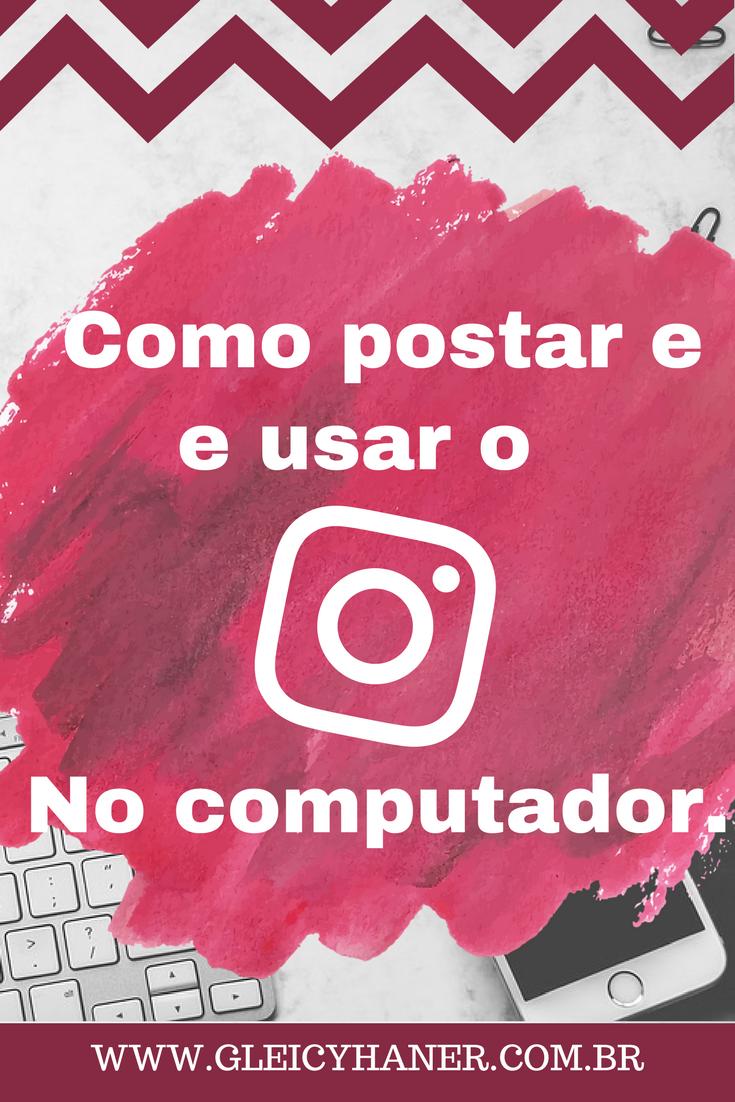 como postar no instagram pelo computador e ler dm