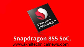 https://www.akhiltechnicalnews.com/2018/12/The-Qualcomm-Snapdragon-855-Snapdragon-will-bring-advanced-features.html