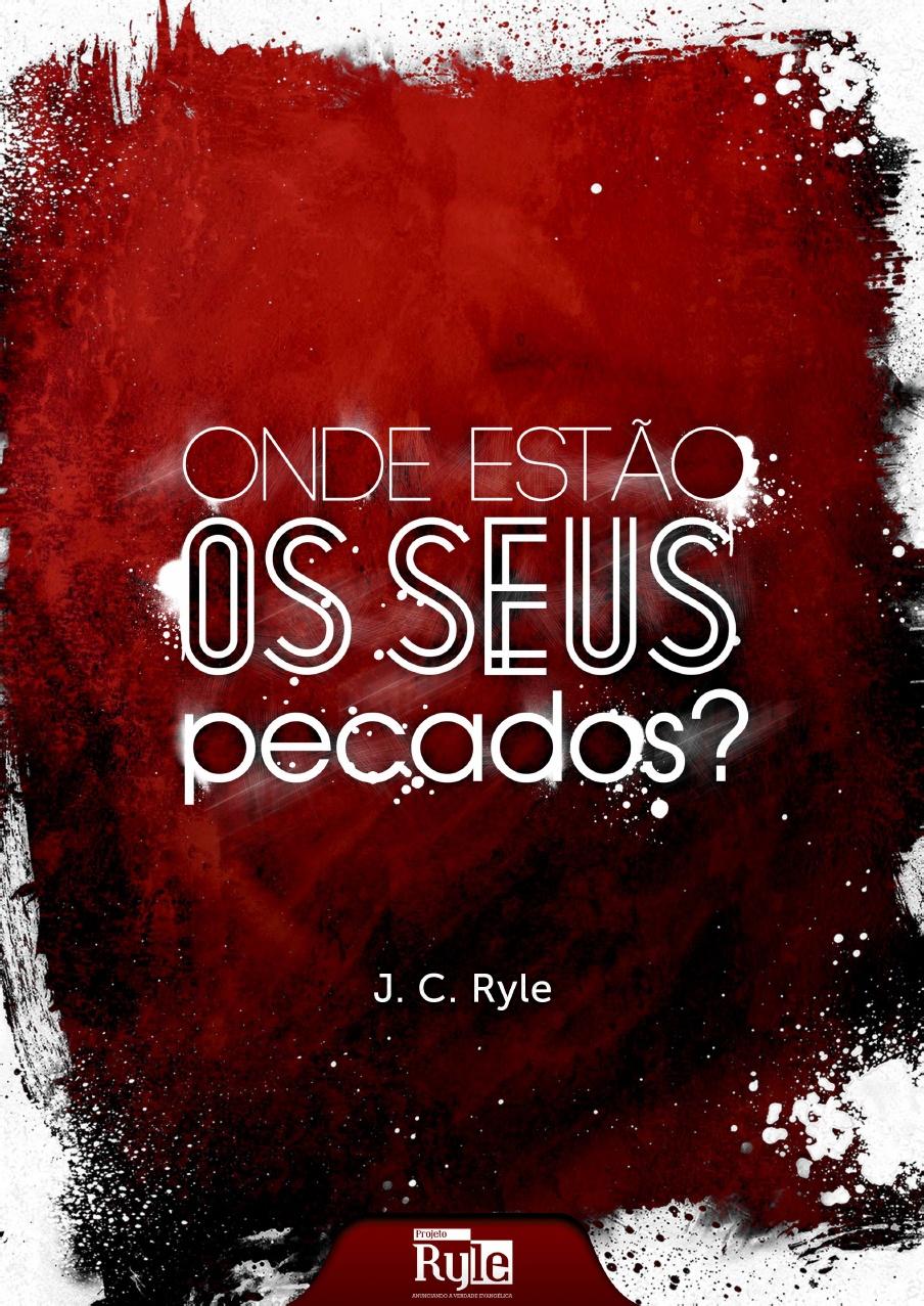 J. C. Ryle-Onde Estão Os Seus Pecados?-