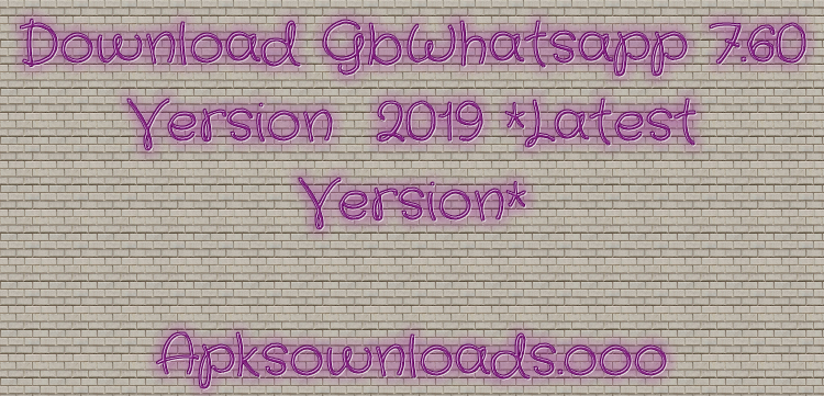 Gbwhatsapp new version download 2019