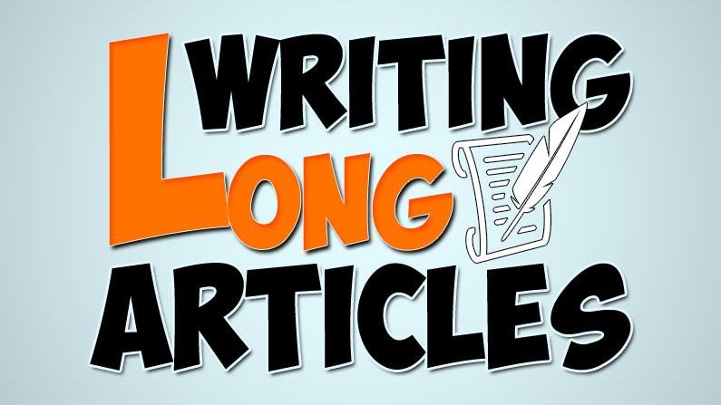 Writing Long Articles [VIDEO]
