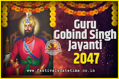 2047 Guru Gobind Singh Jayanti Date and Time, 2047 Guru Gobind Singh Jayanti Calendar