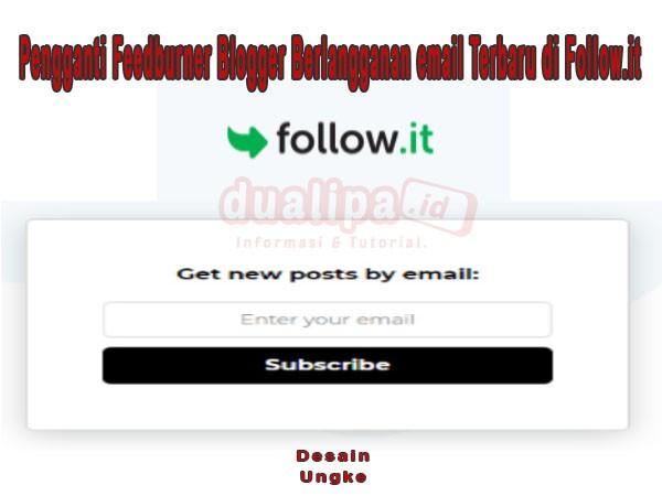 Pengganti Feedburner Blogger Berlangganan email Terbaru di Follow.it