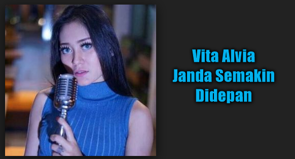 Download Lagu Vita Alvia Janda Semakin Didepan Mp3 Dangdut Koplo Mix 2018
