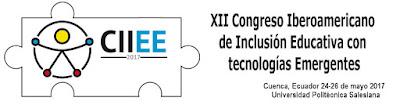 XII Congreso Iberoamericano de Inclusión Educativa con tecnologías Emergentes CIIEE 2017
