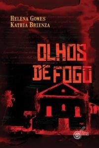 Resenha de Olhos de Fogo – Helena Gomes e Kathia Brienza - Livro Nacional.