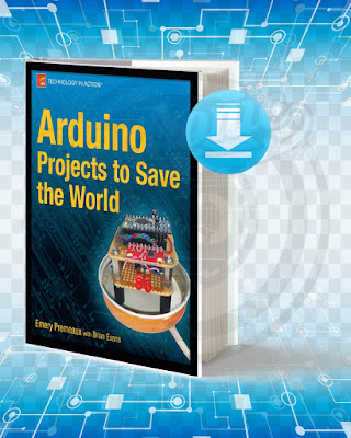 Free Book Arduino Projects To Save The World Apress pdf.