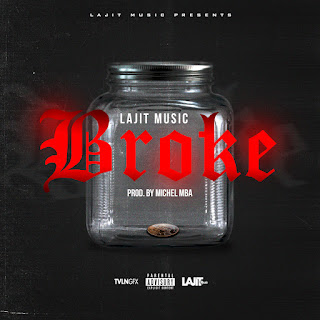 New Music: Lajit Music – Broke