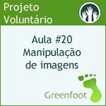 GreenFootBR - Vídeo #20 - Introdução à manipulação de imagens