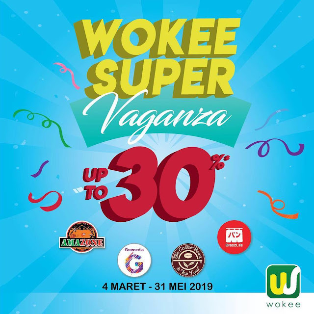 #Wokee - #Promo Super Vaganza Up to 30% di Merchant Favorit (s.d 31 Mei 2019)