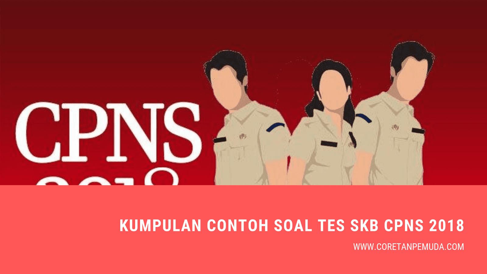 Kumpulan Contoh Soal Tes Skb Seluruh Formasi Cpns 2018