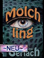 http://www.amazon.de/Molchling-Science-Kurzgeschichte-Katharina-Gerlach-ebook/dp/B015N2FPIQ/ref=sr_1_1?s=books&ie=UTF8&qid=1455389174&sr=1-1&keywords=Molchling