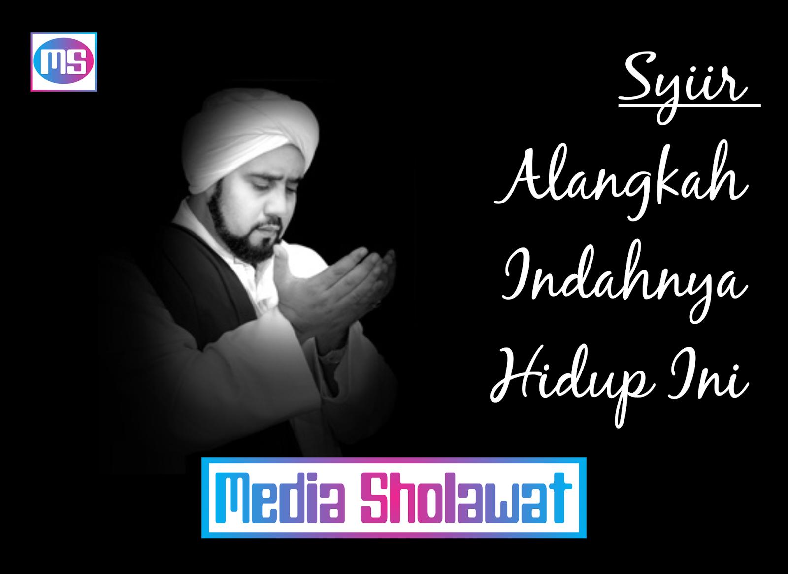 Habib Syech Lirik Alangkah Indahnya Hidup Ini Demen Sholawat