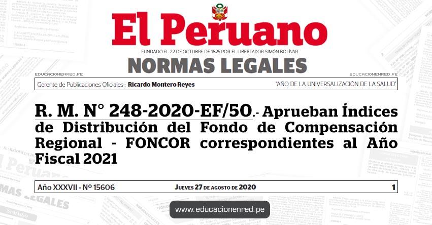 R. M. N° 248-2020-EF/50.- Aprueban Índices de Distribución del Fondo de Compensación Regional - FONCOR correspondientes al Año Fiscal 2021