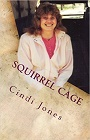 https://www.amazon.com/Squirrel-Cage-Cindi-Jones/dp/146810621X