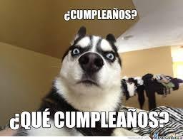 Feliz Cumpleaños Humor Memes Y Feos El Blog De Humor
