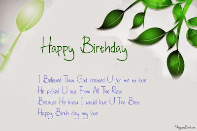 Happy Birthday Wishes And Quotes For the Love Ones: i believe this God you for me to love