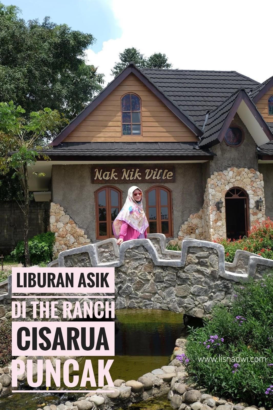 Liburan Asik Di The Ranch Cisarua Puncak Lisna Dwi A Productive Mom Lifestyle