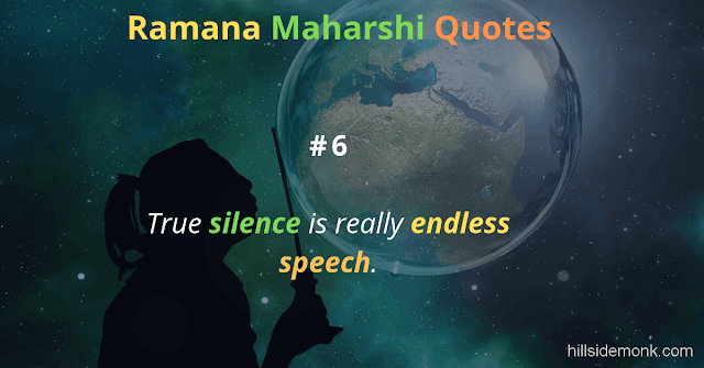 Ramana Maharshi Quotes To Guide Your Spiritual Path  6 True silence is really endless speech