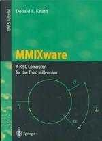 MMIXware: A RISC Computer for the Third Millennium