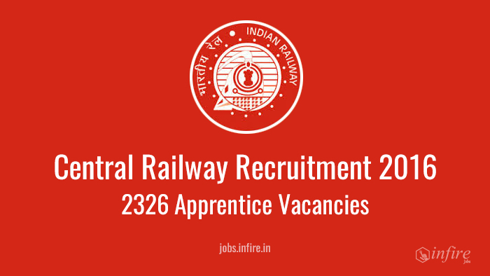 Central Railway Recruitment 2016 Apprentice Vacancies (2326) - Apply Now