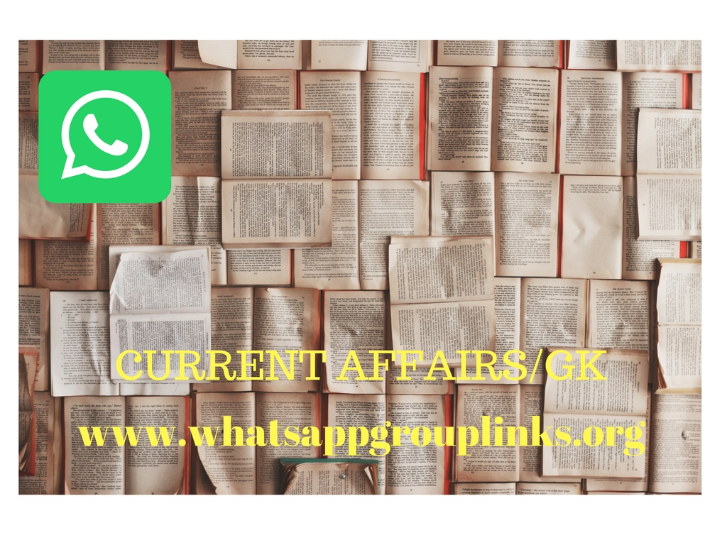 JOIN CURRENT AFFAIRS / GK WHATSAPP GROUP LINKS - Whatsapp