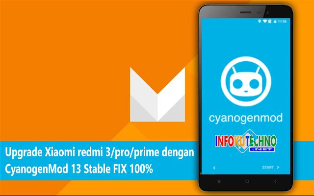 Upgrade Xiaomi redmi 3/pro/prime dengan CyanogenMod 13 Stable FIX 100%
