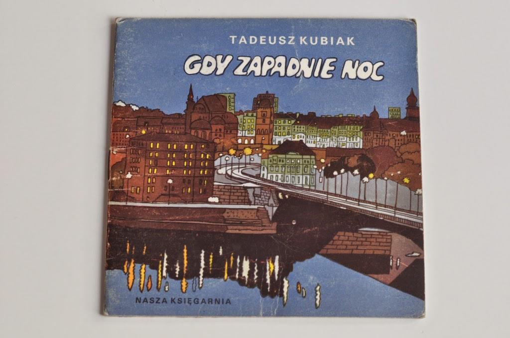 Noc To Nie Wszystko Gdy Zapadnie Noc Tadeusz Kubiak Mój