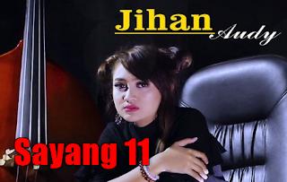 Download Lagu Jihan Audy - Sayang 11 Mp3 (Dangdut Koplo 2018),Jihan Audy, Dangdut Koplo, 2018,