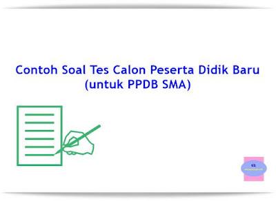 contoh soal tes calon peserta didik baru (untuk ppdb sma)