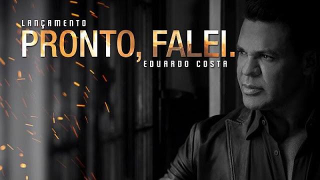 Eduardo Costa - Pronto Falei