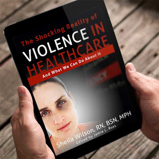 Stop Healthcare Violence ebook: The Shocking Reality of Healthcare Violence, and What We Can Do About It