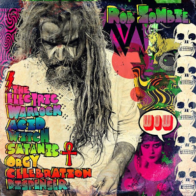 Rob Zombie - The Electric Warlock Acid Witch Satanic Orgy Celebration Dispenser - cover album - 2016