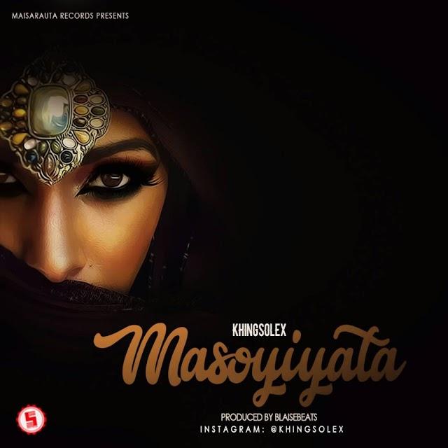 MUSIC: KhingSolex – Masoyiyata (Prod. by BlaiseBeatz)