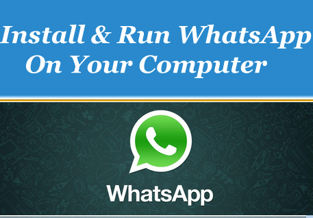Run WhatsApp on your Computer