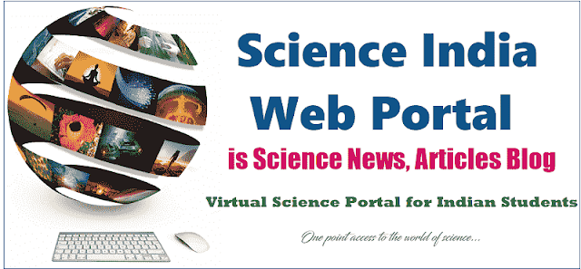 science india web portal is science news,articles blog,scienceindia.in virtual science portal for indian students,scienceindia.in registrations,science india web portal is students blog for understanding science,it's tends