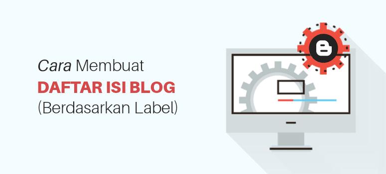 Cara Membuat Daftar Isi Blog Berdasarkan Label (Dengan Gambar)