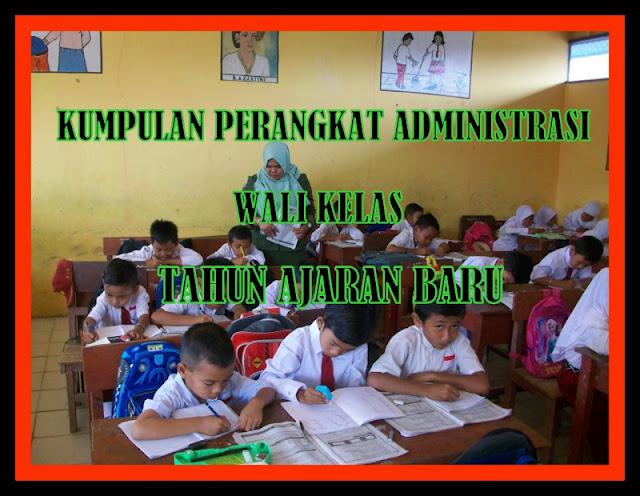 Kumpulan Perangkat Administrasi Wali Kelas Tahun Ajaran Baru