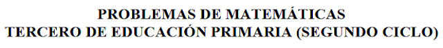 https://azaharestodoprimaria.files.wordpress.com/2010/06/problemas-de-matematicas-tercero-ed-primaria.pdf
