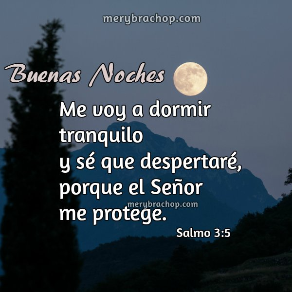 Bonitas imágenes cristianas con frases de buenas noches, versículos bíblicos, saludos cristianos para la hora de dormir, de ir a la cama. Versos para compartir en la noche.