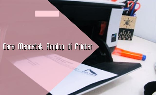 Mencetak Amplop di Printer